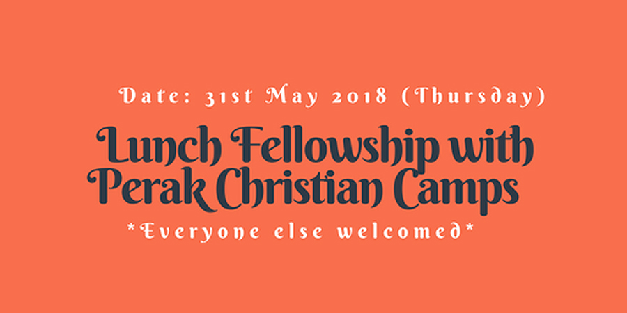 Lunch Fellowship with Perak Christian Camps